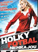 Spustit online film zdarma Holky fotbal nehrajou