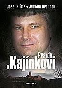 Pravda o Kajínkovi (2007)