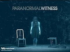 Paranormal Witness /EN /cz tit. (Svědci paranormálních jevů)