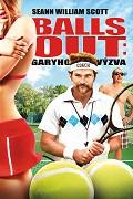 Balls Out: Garyho výzva (2009)