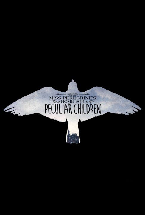 Miss Peregrine's home for peliculiar children