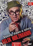 Felix Holzmann: Včera, dnes a zítra (TV pořad) (2004)