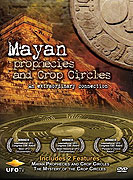 2012 - Mayská proroctví a kruhy v obilí _ Mayan Prophecies and Crop Circles – An Extraordinary Connection (2008)
