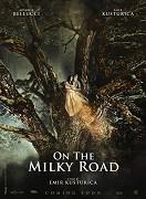 On the Milky Road - Emir Kusturica