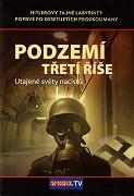 Das unterirdische Reich. Die geheimen Welten der Nazis (2004)
