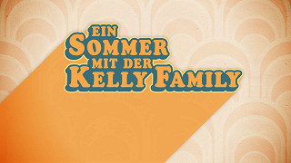 Ein Sommer Mit Der Kelly Family Tv Seriál 2018 čsfdcz