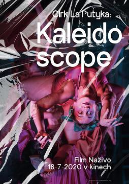 Cirk La Putyka: Kaleidoscope