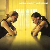 Placebo- Without You I´m Nothing