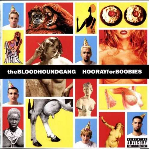 Bloodhound Gang (Hooray for Boobies)