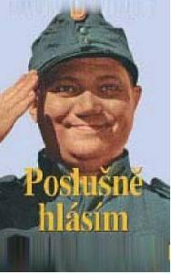 Poslušně hlásím/Dobrý voják Švejk