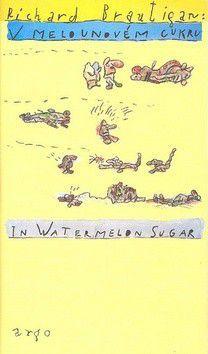 V melounovém cukru - Richard Brautigan