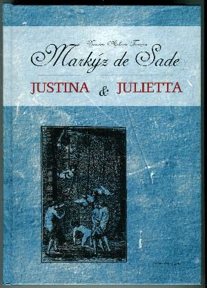 Marquise de Sade - Justine and Juliette