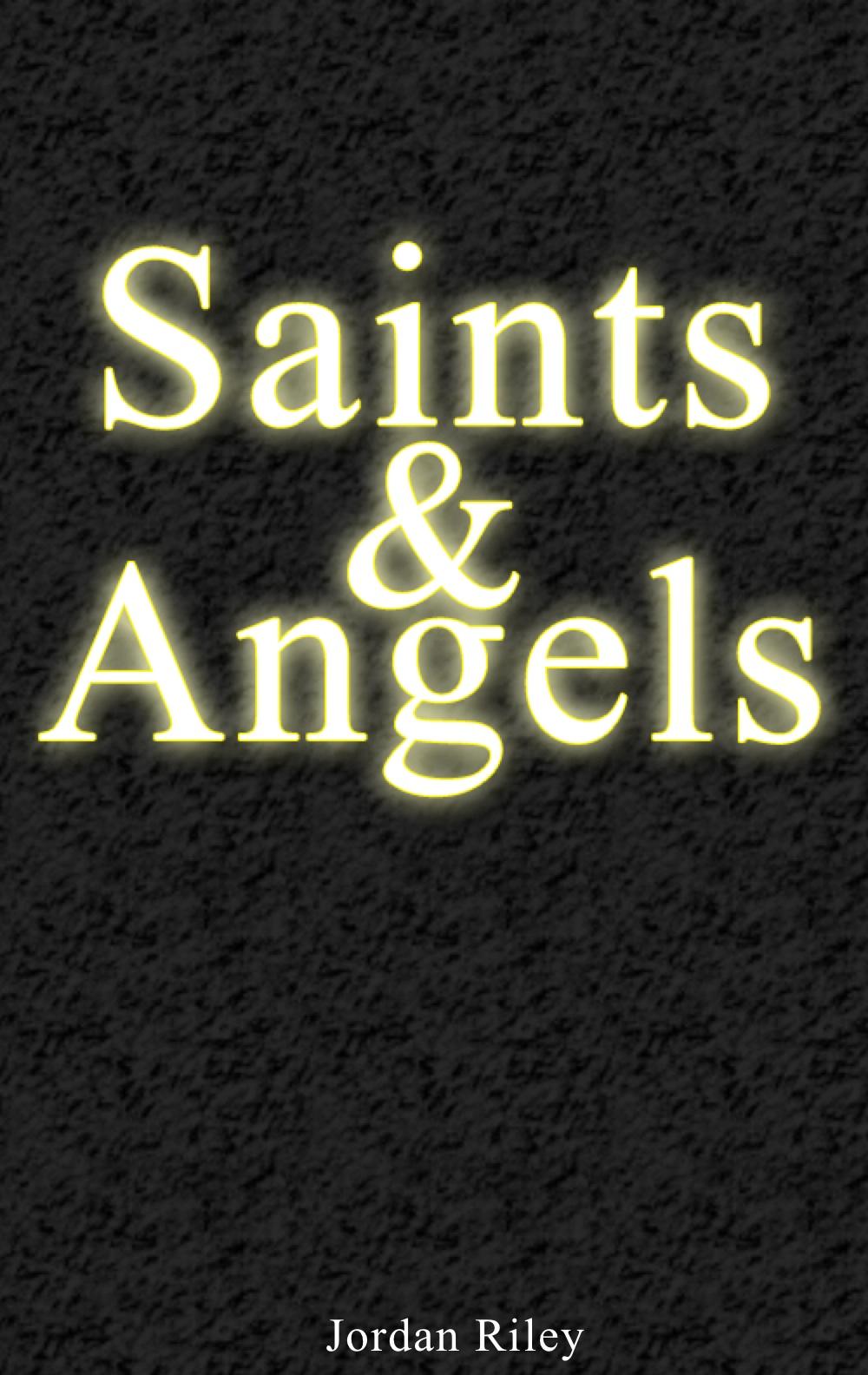 Saints & Angels