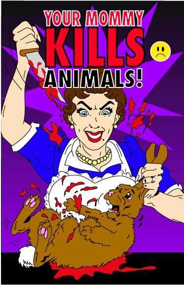 Your Mommy Kills Animals