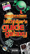 Hitch Hikers Guide to the Galaxy, The