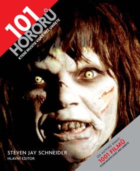 Steven Jay Schneider - 101 hororů, které musíte vidět, než umřete
