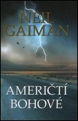Neil Gaiman - Američtí bohové