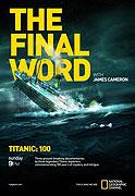 Titanik: Poslední slovo s Jamesem Cameronem