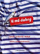 U mě dobrý (2008)