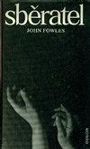 John Fowles - Sběratel