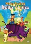 Wielka podróz Bolka i Lolka/Velké putování Bolka a Lolka