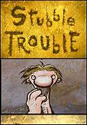 Stubble Trouble