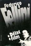 Federico Fellini: Dělat film