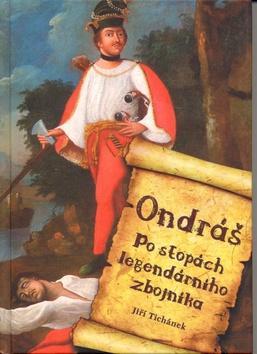 Ondráš: po stopách legendárního zbojníka