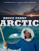 Arctic with Bruce Parry (2011)