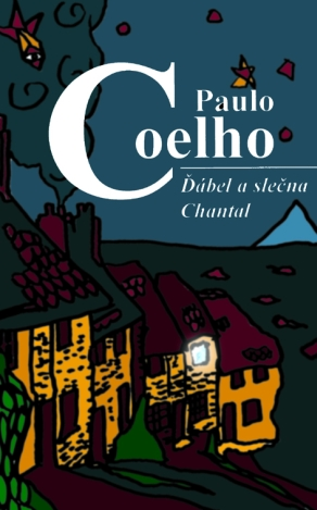 Ďábel a slečna Chantal - Pablo Coelho