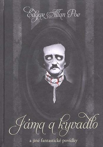 Jáma a kyvadlo - Edgar Alan Poe