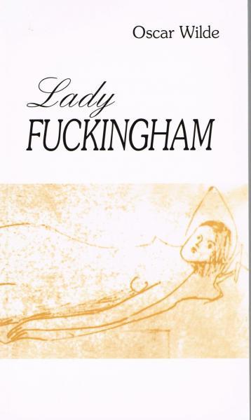 Oscar Wilde - Lady Fuckingham