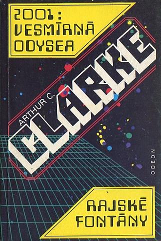 Arthur C. Clarke - 2001:Vesmírná Odysea