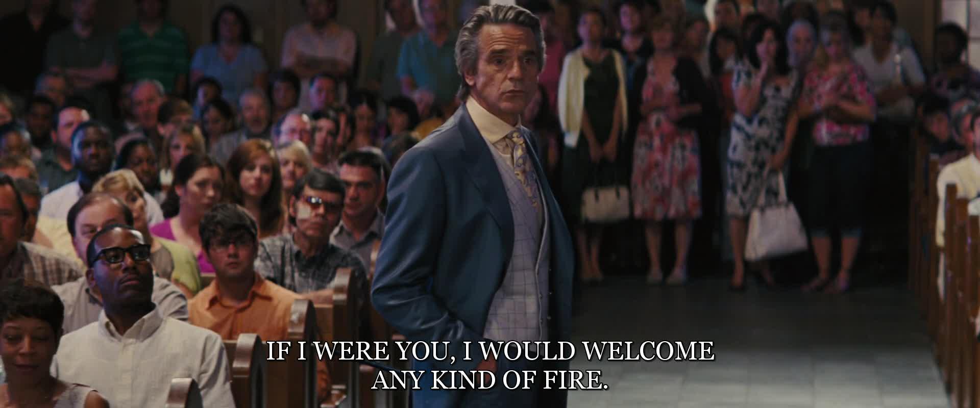 Kdybych byl tebou, přivítal bych jakýkoliv oheň.