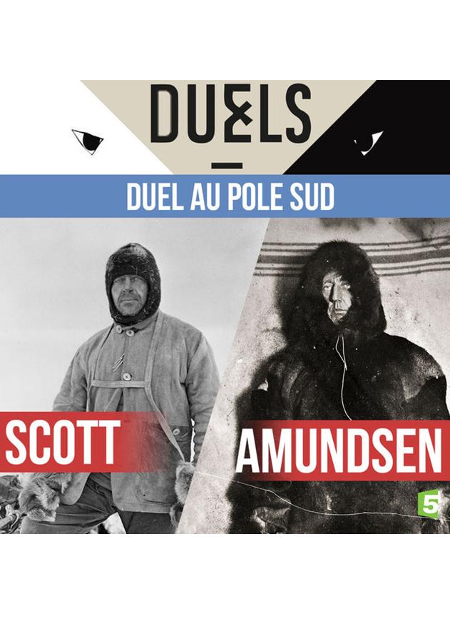 Duel au pôle Sud - Scott-Amundsen