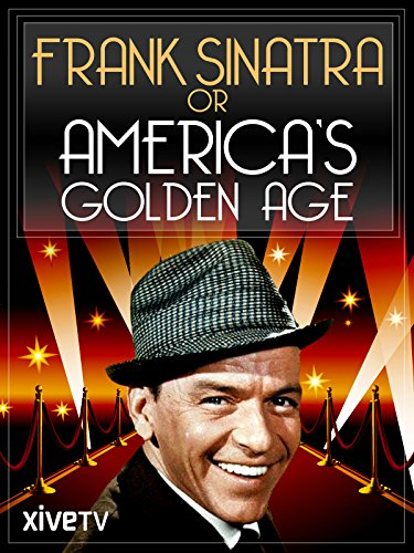 Frank Sinatra or America's Gold Age