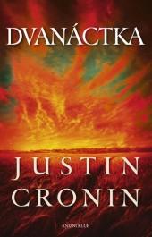 Justin Cronin - Dvanástka