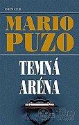 Mario Puzo - Temná aréna