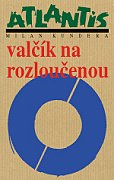 Milan Kundera - Valčík na rozloučenou