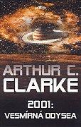 A. C. Clarke - 2001: Vesmírná odyssea