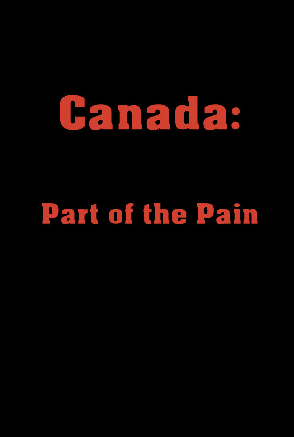 Canada: Part of the Pain
