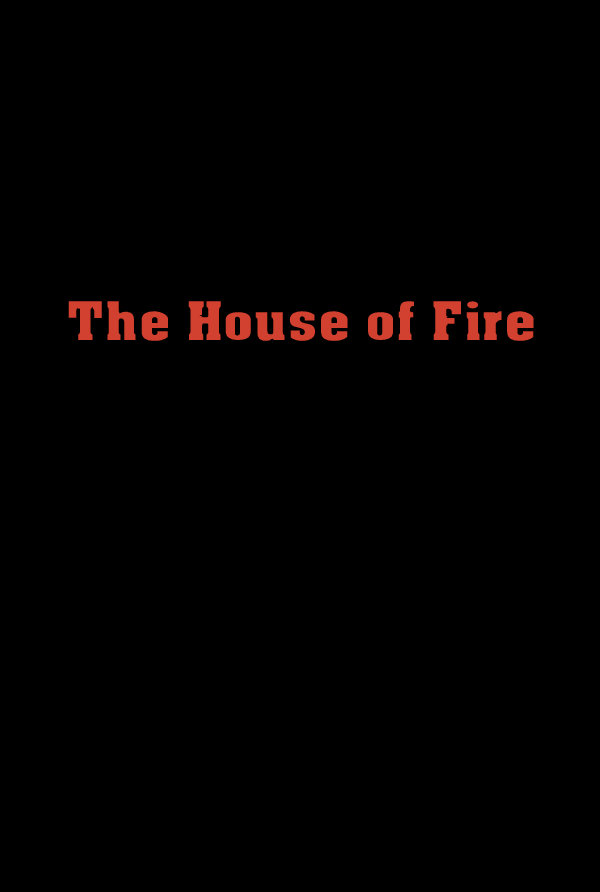 The House of Fire