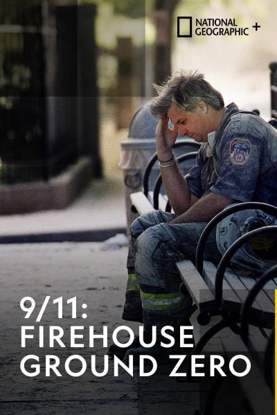 9/11: Firehouse Ground Zero