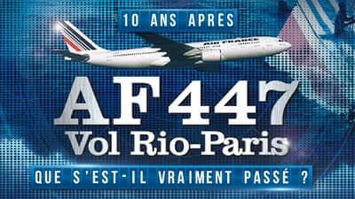 AF 447 vol Rio-Paris: que s'est-il vraiment passé?