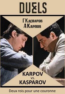 Karpov – Kasparov, deux rois pour une couronne