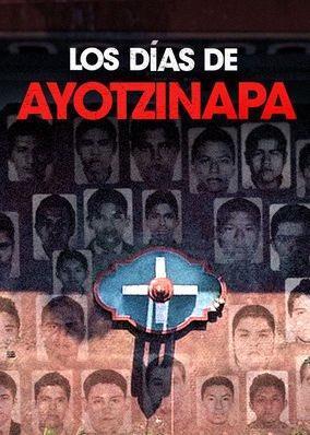 Los días de Ayotzinapa (The 43s)