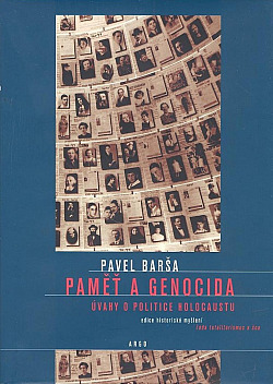 Pavel Barša - Paměť a genocida (Úvahy o politice holocaustu)