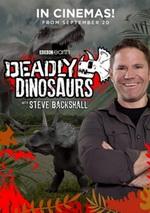 Deadly Dinosaurs with Steve Backshall [Nebezpečný svět dinosaurů]